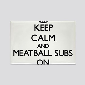 Keep Calm and Meatball Subs ON Magnets