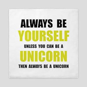 Always Be Unicorn Queen Duvet