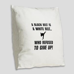Black Belt Refusal Burlap Throw Pillow