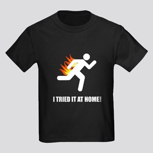 I Tried It At Home T-Shirt