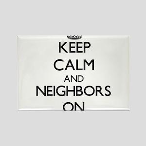 Keep Calm and Neighbors ON Magnets