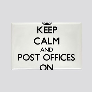 Keep Calm and Post Offices ON Magnets