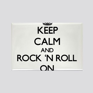 Keep Calm and Rock 'N Roll ON Magnets