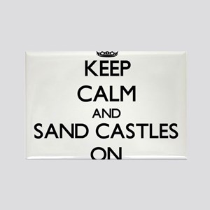 Keep Calm and Sand Castles ON Magnets