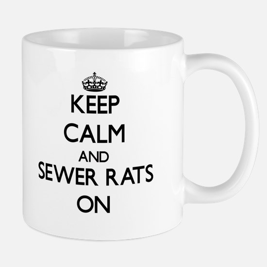 Keep Calm and Sewer Rats ON Mugs