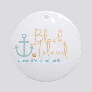 Block Island Life Stands Still Ornament (Round)