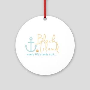 Block Island Life Stands Still Ornament (Round)