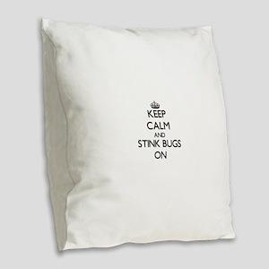 Keep Calm and Stink Bugs ON Burlap Throw Pillow