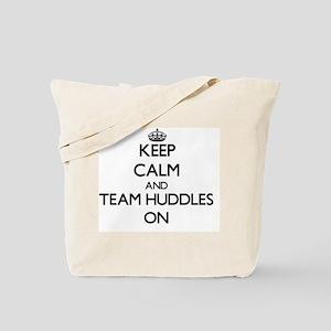 Keep Calm and Team Huddles ON Tote Bag