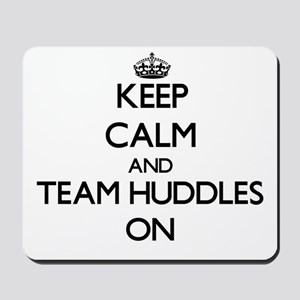 Keep Calm and Team Huddles ON Mousepad