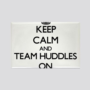 Keep Calm and Team Huddles ON Magnets