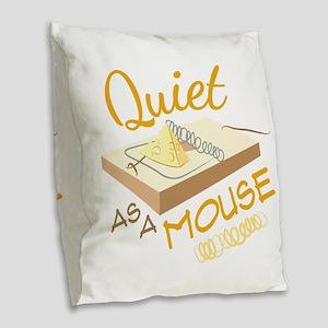 Quiet As A Mouse Burlap Throw Pillow