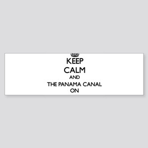 Keep Calm and The Panama Canal ON Bumper Sticker