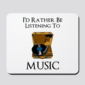 Rather Be Listening Mousepad