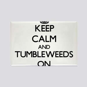 Keep Calm and Tumbleweeds ON Magnets
