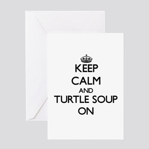 Keep Calm and Turtle Soup ON Greeting Cards