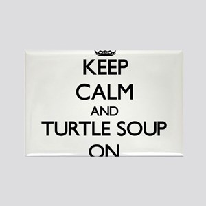 Keep Calm and Turtle Soup ON Magnets