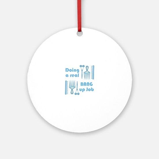 Bang Up Job Ornament (Round)