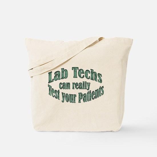 Lab Techs Test Your Patients Tote Bag