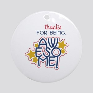 Being Awesome Ornament (Round)