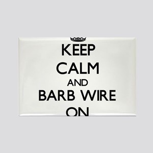 Keep Calm and Barb Wire ON Magnets