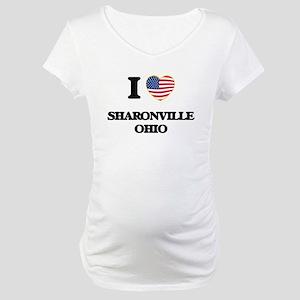 I love Sharonville Ohio Maternity T-Shirt