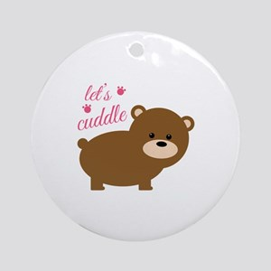 Lets Cuddle Ornament (Round)