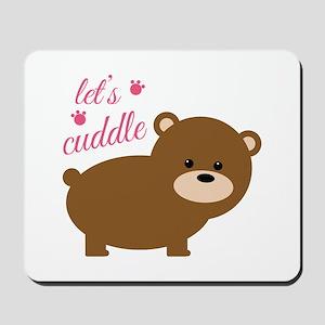 Lets Cuddle Mousepad