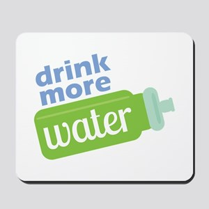 Drink More Water Mousepad
