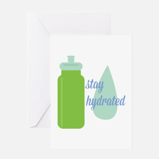 Stay Hydrated Greeting Cards