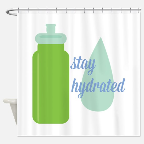 Stay Hydrated Shower Curtain