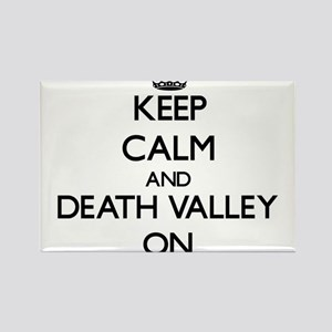 Keep Calm and Death Valley ON Magnets