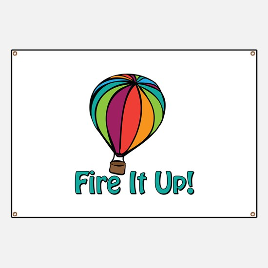 Fire It Up Banner
