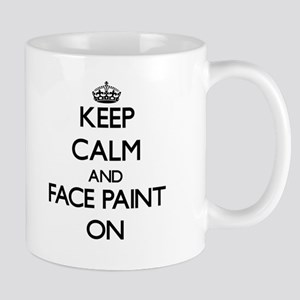 Keep Calm and Face Paint ON Mugs