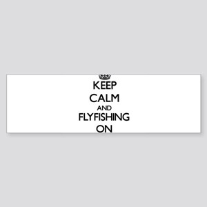 Keep Calm and Flyfishing ON Bumper Sticker