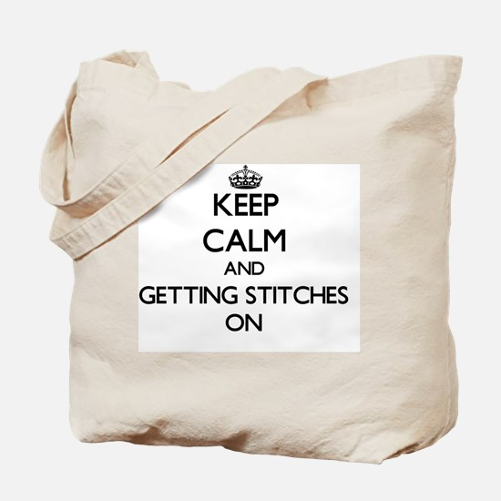 Keep Calm and Getting Stitches ON Tote Bag