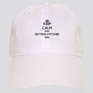 Keep Calm and Getting Stitches ON Cap