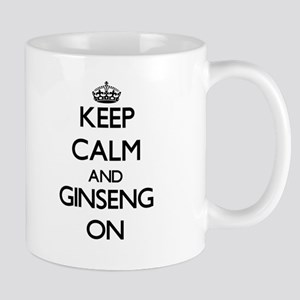 Keep Calm and Ginseng ON Mugs