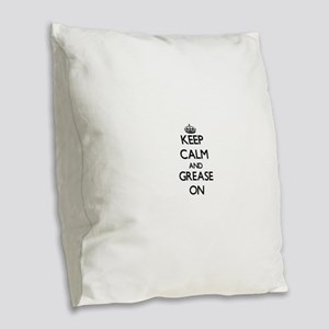 Keep Calm and Grease ON Burlap Throw Pillow