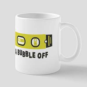 Half A Bubble Off Mugs
