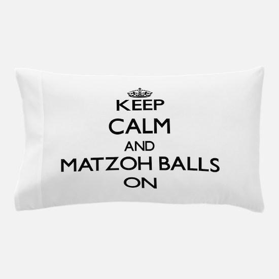 Keep Calm and Matzoh Balls ON Pillow Case