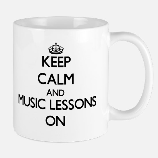Keep Calm and Music Lessons ON Mugs