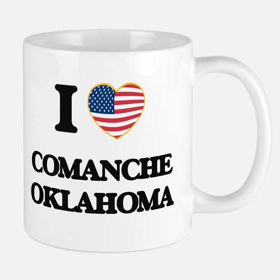 I love Comanche Oklahoma Mugs
