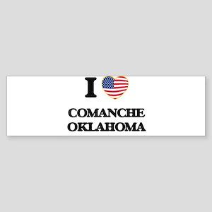 I love Comanche Oklahoma Bumper Sticker