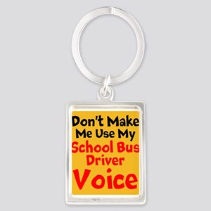 Dont Make Me Use My School Bus Driver Voice Keycha