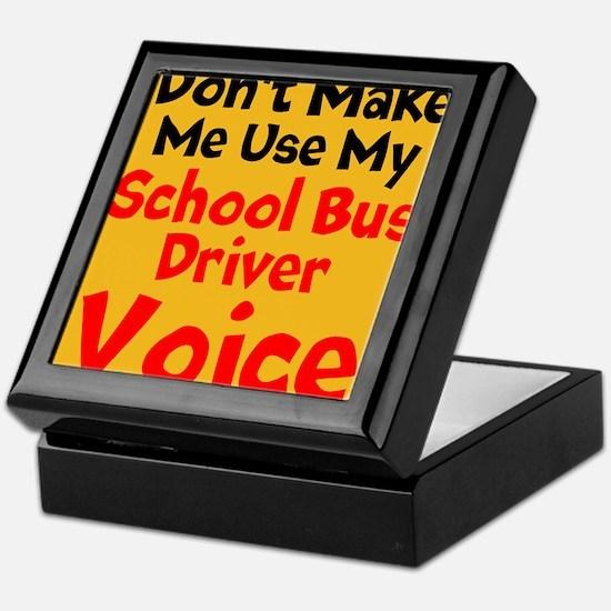 Dont Make Me Use My School Bus Driver Voice Keepsa