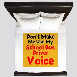 Dont Make Me Use My School Bus Driver Voice King D