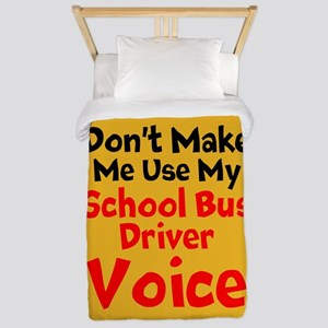 Dont Make Me Use My School Bus Driver Voice Twin D