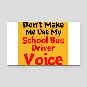 Dont Make Me Use My School Bus Driver Voice Rectan
