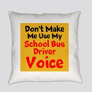 Dont Make Me Use My School Bus Driver Voice Everyd